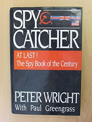 Spycatcher -The Candid Autobiography of a Senior: Peter Wright
