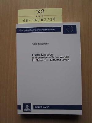 Flucht, Migration und gesellschaftlicher Wandel im Nahen und Mittleren Osten Europäische ...