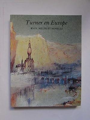 Turner en Europe - Rhin, Meuse et Moselle: Powell, Cecilia: