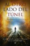 Al otro lado del túnel: Un camino: José Miguel Gaona