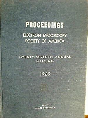 Proceedings, Electron Microscopy Society of America, Twenty-Seventh: Arceneaux, Claude [Ed]