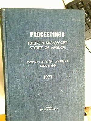 Proceedings, Electron Microscopy Society of America, Twenty-Ninth: Arceneaux, Claude [Ed]
