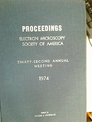 Proceedings, Electron Microscopy Society of America, Thirty-Second: Arceneaux, Claude [Ed]
