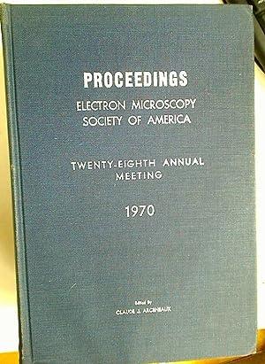 Proceedings, Electron Microscopy Society of America, Twenty-Eighth: Arceneaux, Claude [Ed]