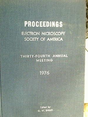 Proceedings, Electron Microscopy Society of America, Thirty-Fourth: Bailey, G W