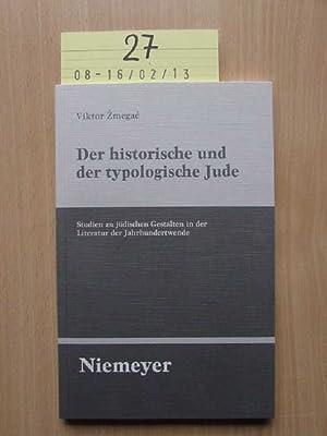 Der historische und der typologische Jude : Studien zu jüdischen Gestalten in der Literatur der ...