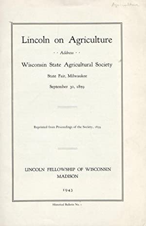 Lincoln on Agriculture: Adress: Wisonsin State Agricultural Society, State Fair, Milwaukee, Septe...