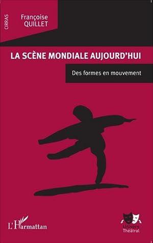 la scène mondiale aujourd'hui - des formes en mouvement: Quillet, Francoise