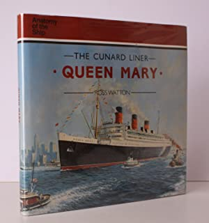 Anatomy of the Ship. The Cunard Liner: Ross WATTON