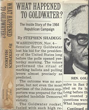 What Happened to Goldwater?: Stephen Shadegg