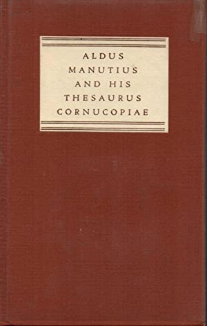Adus Manutius and His Thesaurus Conrnucopiae of: Manutius, Aldus: Lemke,