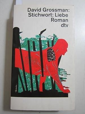 Stichwort: Liebe. Roman. Ungekürzte Ausgabe.: Grossman, David