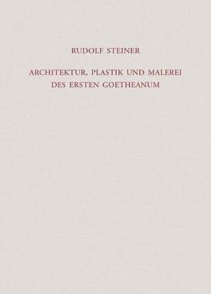 Architektur, Plastik und Malerei des Ersten Goetheanum : Neun Vorträge, gehalten an verschiedenen ...