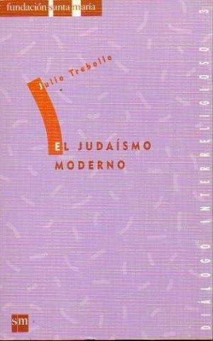 EL JUDAÍSMO MODERNO.: Trebolle, Julio.