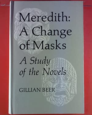 Meredith: A Change of Masks. A Study of the Novels.: Gillian Beer