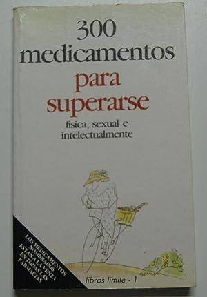 300 medicamentos para superarse: física, sexual e: Romero Aznar, Pedro
