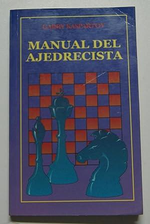 Manual del ajedrecista: Garry Kaspartov