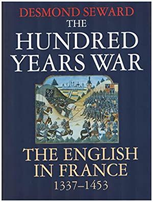 The Hundred Years War. The English in France 1337-1453.