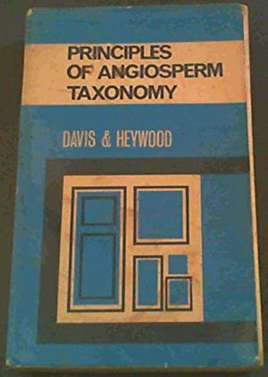 Principles of Angiosperm Taxonomy: Davis, P.H. Heywood,