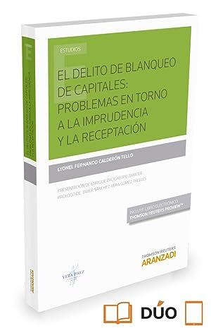 El delito de blanqueo de capitales: problemas en torno a la imprudencia y la receptacion (papel+...