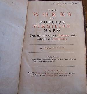 The Works of Publius Virgilius Maro: Translated,: Virgil; Maro, Publius