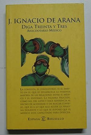Diga treinta y tres (anecdotario medico) (Espasa: Arana, Jose Ignacio