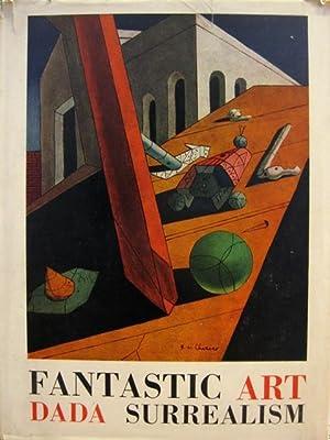 Fantastic art, Dada, Surrealism.
