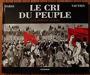 Le cri du Peuple (Tome 1) -: Tardi (d'apres Le