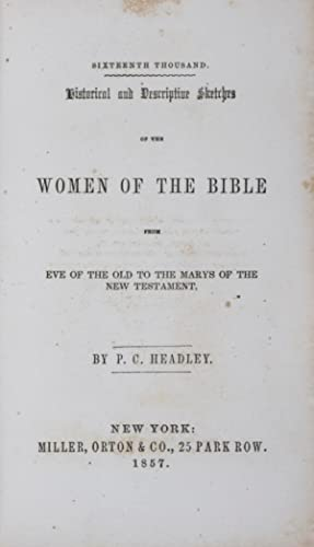 Historical and Descriptive Sketches of the Women: Headley, P. C.
