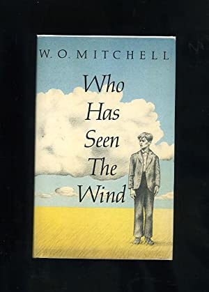 WHO HAS SEEN THE WIND: W. O. Mitchell