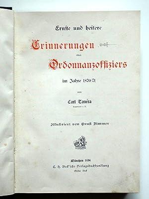 Ernste und heitere Erinnerungen eines Ordonanzoffiziers im Jahre 1870/71. Illustriert von Ernst ...
