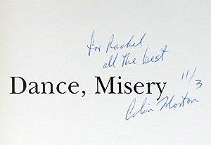 Dance, Misery: Morton, Colin. Inscribed