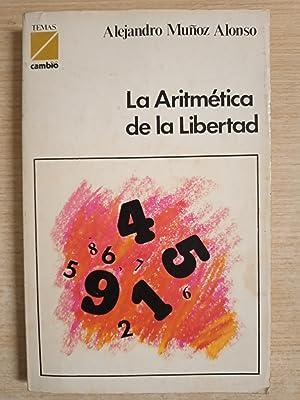 La aritmetica de la libertad: Muñoz Alonso, Alejandro
