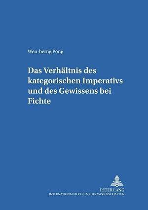 Das Verhältnis des kategorischen Imperativs und des Gewissens bei Fichte: Wen-berng Pong