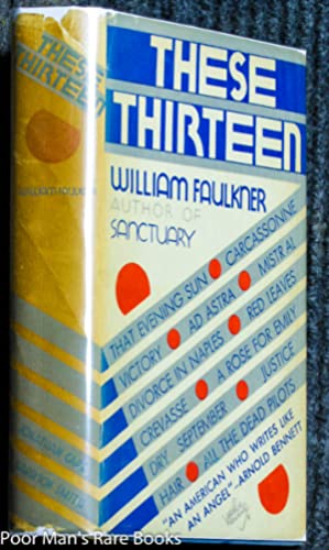 These 13 Stories [1st Ed]: William Faulkner