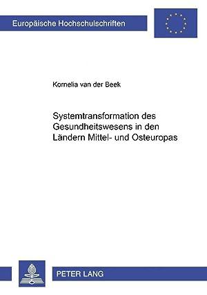 Systemtransformation des Gesundheitswesens in den Ländern Mittel- und Osteuropas: Kornelia van der ...