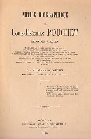 Notice biographique sur Louis-Ezéchias POUCHET négociant à Rouen COPY SIGNED: POUCHET, Félix ...