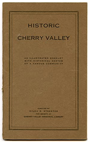 Historic Cherry Valley. An Illustrated Booklet with Historical Sketch of a Famous Community.