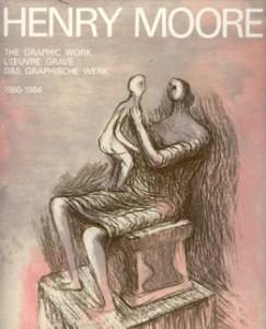 Henry Moore - The Graphic Work 1980-1984