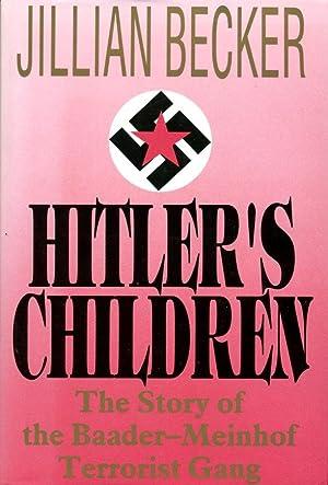 Hitler's Children: Story of the Baader-Meinhof Terrorist: Becker, Jillian