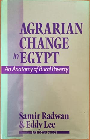 Agrarian Change in Egypt: An Anatomy of Rural Poverty (Published for the International Labour Org...