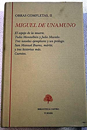 Obras completas, Tomo II:: El espejo de: Unamuno, Miguel de