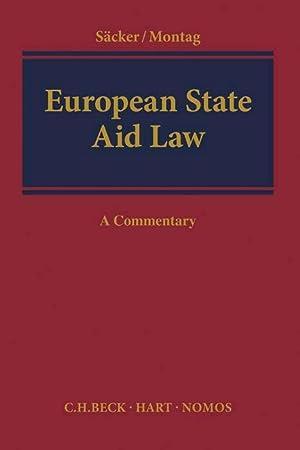 European State Aid Law : A Commentary: Franz Jürgen Säcker