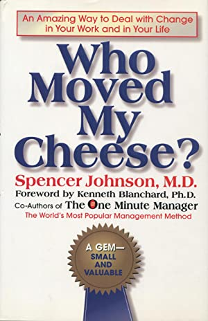 Who Moved My Cheese?: An Amazing Way: Johnson, Spencer, M.D.