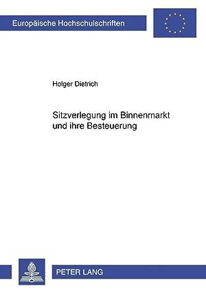 Sitzverlegung im Binnenmarkt und ihre Besteuerung: Holger Dietrich