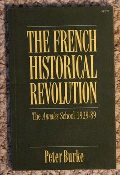 The French Historical Revolution: The Annales School, 1929-1989
