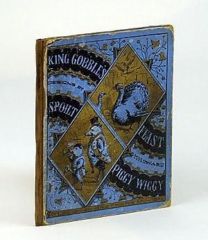 King Gobble's (Gobbles) Feast, Spoilt Piggy Wiggy: Author(s) Unstated