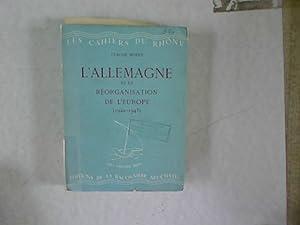 L' Allemagne et la réorganisation de l'Europa (1940-1943). Les Cahiers du Rhone. Séries ...