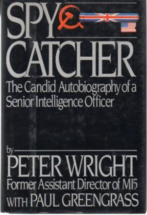 SPYCATCHER The Candid Autobiography of a Senior: Wright (Peter) with