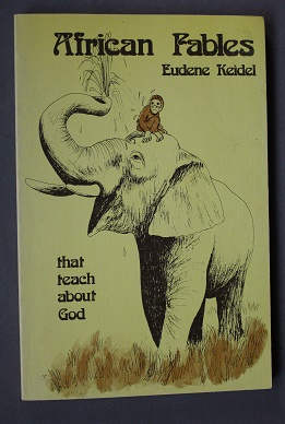African Fables -- That Teach About God: Keidel, Eudene.